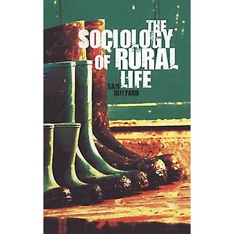The Sociology of Rural Life by Hillyard & Sam