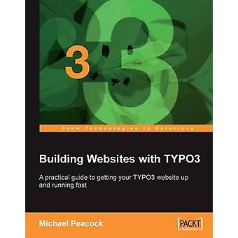 Building Websites with Typo3 by Peacock & Michael