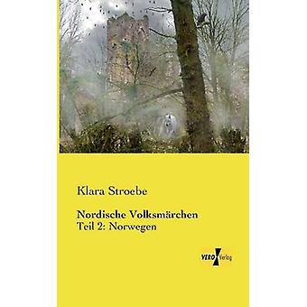 Nordische VolksmrchenTeil 2 Norwegen by Stroebe & Klara