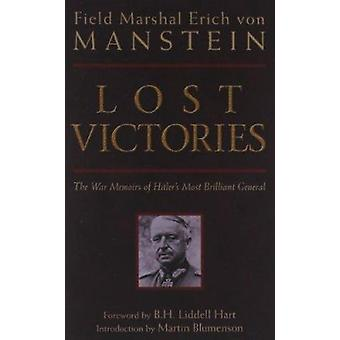Lost Victories - War Memoirs of Hitler's Most Brilliant General by Eri