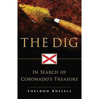 The Dig - In Search of Coronado's Treasure by Sheldon Russell - 978080