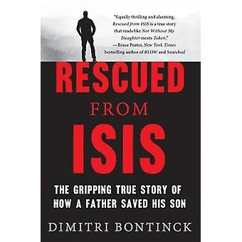 Rescued from Isis - The Gripping True Story of How a Father Saved His