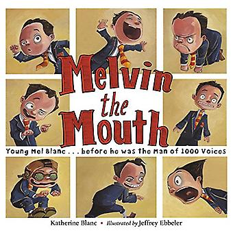 Melvin The Mouth by Katherine Blanc - 9781580897143 Book