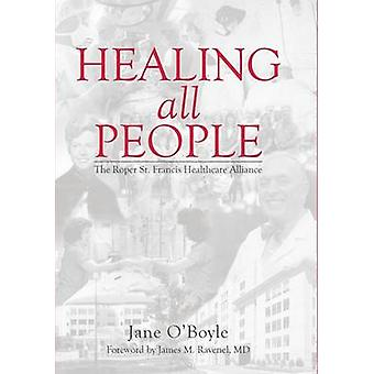 Healing All People - The Roper St. Francis Healthcare Alliance by Jane