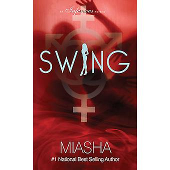 Swing - An Infamous Novella by Miasha - 9781617752643 Book