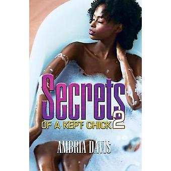 Secrets Of A Kept Chick Part 2 - Renaissance Collection by Ambria Davi