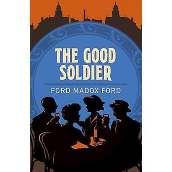 The Good Soldier by Ford Madox Ford - 9781784287047 Book