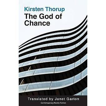 The God of Chance by Kirsten Thorup - Janet Garton - 9781909408036 Bo