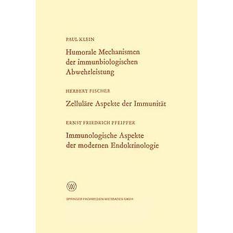 Humorale Mechanismen der immunbiologischen Abwehrleistung. Zellulre aspekte der Immunitt. Immunologische aspekte der modernen Endokrinologie av Klein & Paul