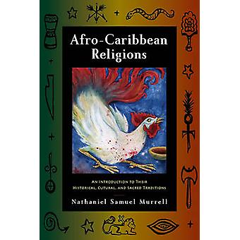 Afro-Caribbean Religions - An Introduction to Their Historical - Cultu