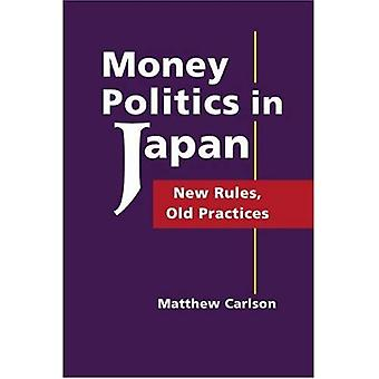 Money Politics in Japan: New Rules, Old Practices