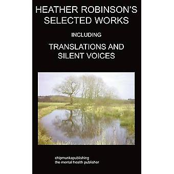 Heather Robinsons Selected Works Poetry by Robinson & Heather