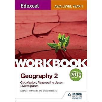 Edexcel ASAlevel Geography Workbook 2 Globalisation Rege by Michael Witherick