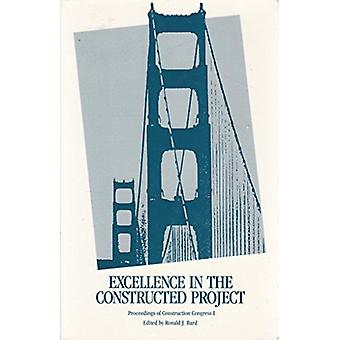 Excellence in the Constructed Project - Proceedings of Construction Co