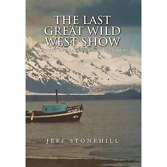 EL último gran WILD WEST SHOW por Stonehill y Jeff