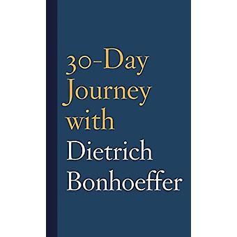 30Day Journey with Dietrich Bonhoeffer by Joshua Mauldin