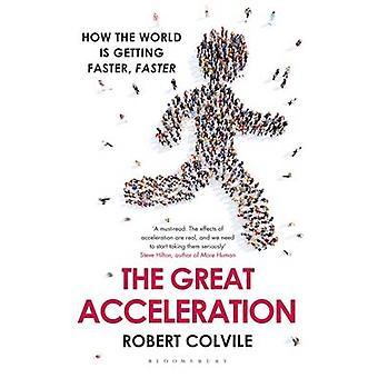 Suuri kiihtyvyys, miten maailma nopeuttaa nopeammin Robert Colvile