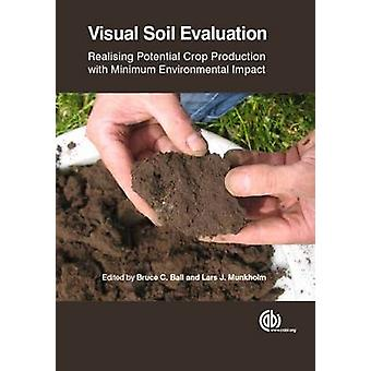 Visual Soil Evaluation by Edited by Bruce C Ball & Edited by Lars J Munkholm & Contributions by Anne Weill & Contributions by Lothar Mueller & Contributions by Tom Batey & Contributions by Joanna Cloy & Contributions by Mary N
