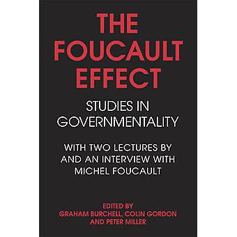 The Foucault Effect  Studies in Governmentality by Graham Burchell