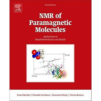 NMR of Paramagnetic Molecules Applications to Metallobiomolecules and Models by Bertini & Ivano