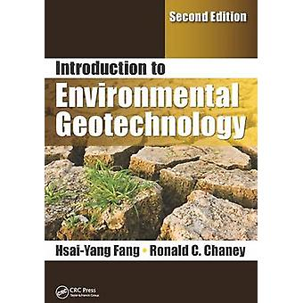 Introduction to Environmental Geotechnology by Hsai Yang Fang & Ronald C Chaney