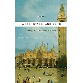 Word Image and Song Vol. 1 Essays on Early Modern Italy by Glixon & Beth