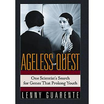 Ageless Quest - One Scientist's Search for the Genes That Prolong Yout