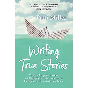 Writing True Stories - The complete guide to writing autobiography - m