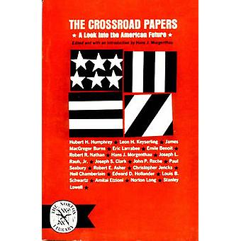 Crossroad Papers A Look Into the American Future by Morgenthau & Hans J.