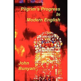 Pilgrims Progress in Modern English by Bunyan & John