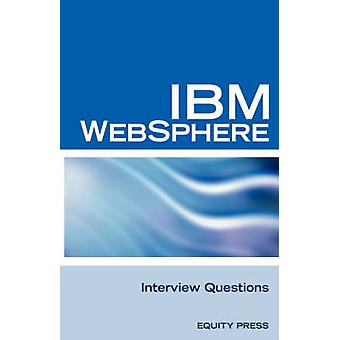 IBM Websphere Interview Questions Unofficial IBM Websphere Application Server Certification Review by SanchezClark & Terry