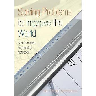 Solving Problems to Improve the World Grid Formatted Engineering Notebook by Flash Planners and Notebooks