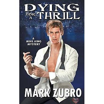 Dying For a Thrill by Zubro & Mark