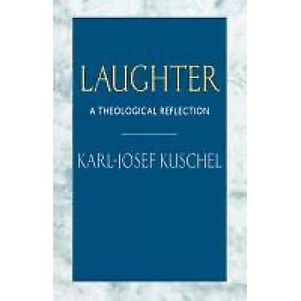 Laughter A Theological Reflection by Kuschel & KarlJosef