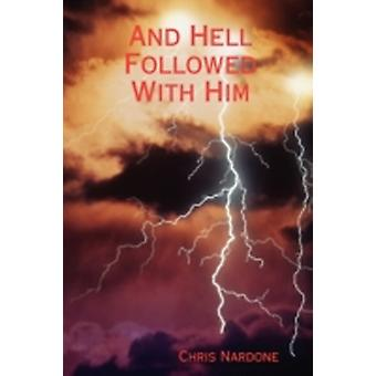 And Hell Followed with Him by Nardone & Chris