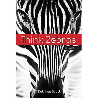 Think Zebras by Scott & Kathryn D.