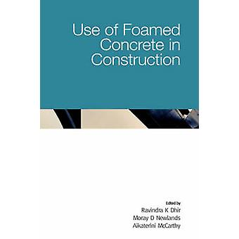 Use of Foamed Concrete in Construction by Dhir & Ravindra K.