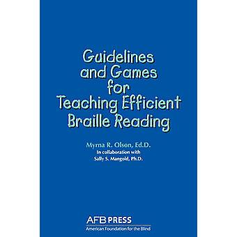 Guidelines and Games for Teaching Efficient Braille Reading by Olson & Myrna R.