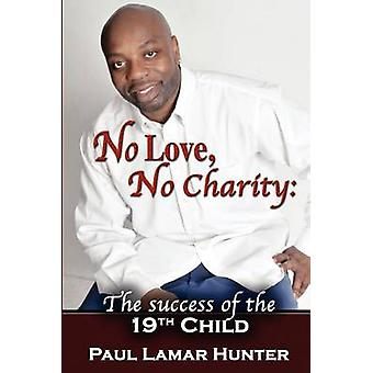 No Love No Charity The Success of the 19th Child by Hunter & Paul Lamar