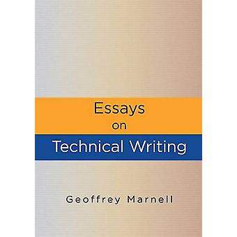 Essays on Technical Writing by Marnell & Geoffrey