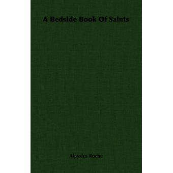 A Bedside Book Of Saints by Roche & Aloysius