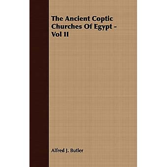 The Ancient Coptic Churches Of Egypt  Vol II by Butler & Alfred J.