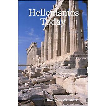 Hellenismos Today by Alexander & Timothy & Jay