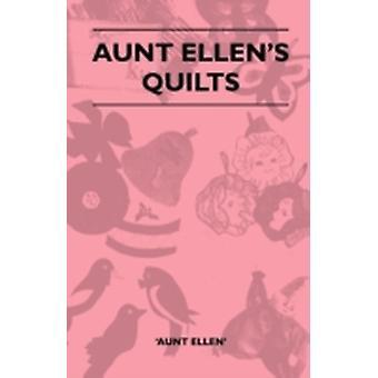 Aunt Ellens Quilts by Ellen & Aunt