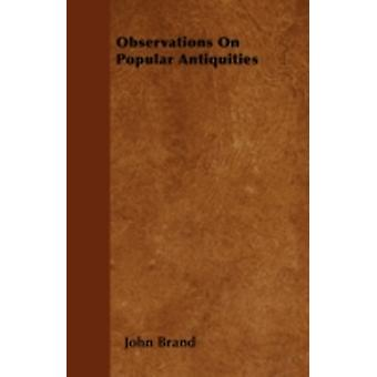 Observations on Popular Antiquities by Brand & John