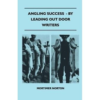 Angling Success   By Leading Out Door Writers by Norton & Mortimer