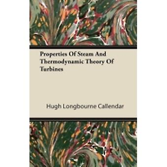 Properties of Steam and Thermodynamic Theory of Turbines by Callendar & Hugh Longbourne
