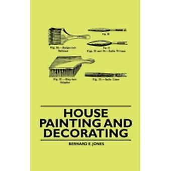 House Painting and Decorating by Jones & Bernard E.