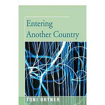 Entering Another Country by Ortner & Toni