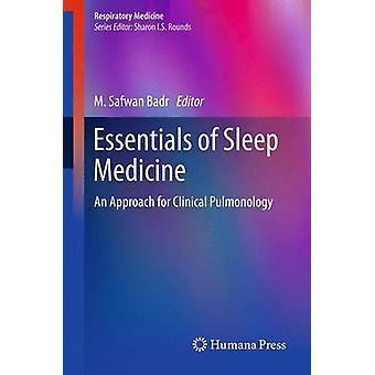 Essentials of Sleep Medicine by Edited by M Safwan Badr